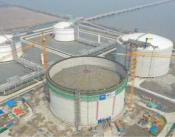 广汇启东LNG接收站2#16万方储罐完成升顶明年一季度投用