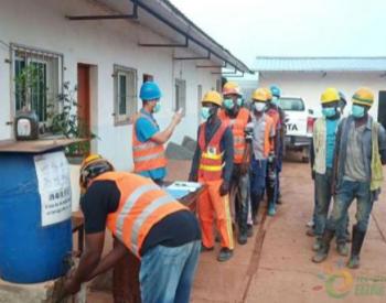 水电三局苏阿皮蒂项目加强疫情防控期间安全管理工作