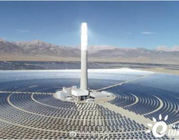 塔式熔盐光热电站闪耀大漠戈壁