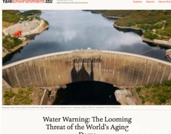 全球有1.9万座水坝超过50年,气候变化加剧安全隐