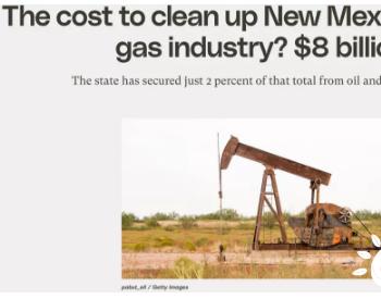 美国新墨西哥州有2.8口油井,最终清理废弃油井需要花多少钱?
