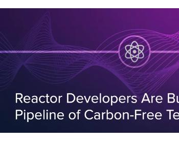 美国能源部三管齐下,开发先进核电技术