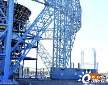 汽轮机、熔盐罐等正在调试,甘肃玉门鑫能50MW光热发电项目计划年底并网发电